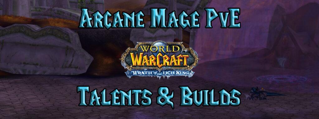 Arcane Mage Pve Talents & Builds (wotlk)