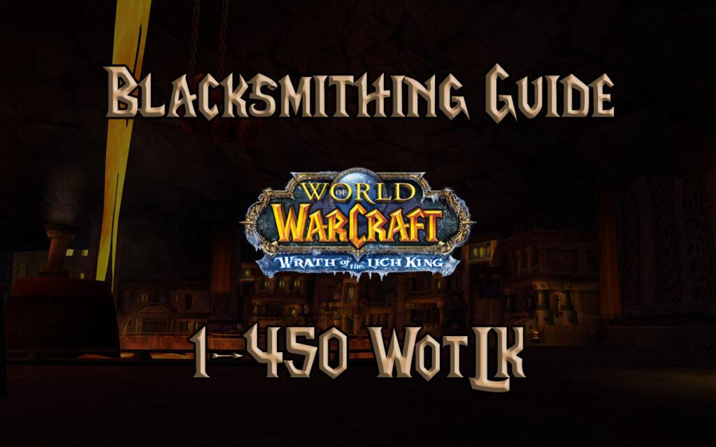 Blacksmithing Guide 1 450 WotLK 3.3.5a