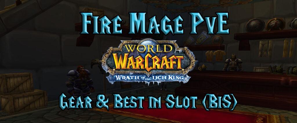 Fire Mage Pve Gear & Best In Slot (bis) (wotlk)