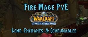 Fire Mage Pve Gems, Enchants, & Consumables (wotlk)