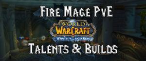 Fire Mage Pve Talents & Builds (wotlk)