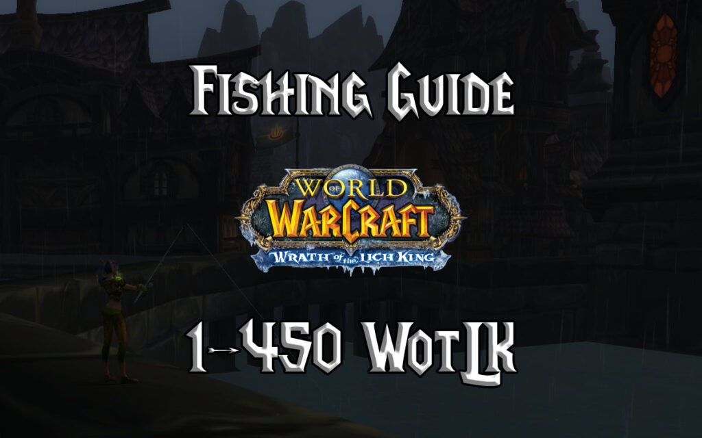 Fishing Guide 1 450 WotLK 3.3.5a