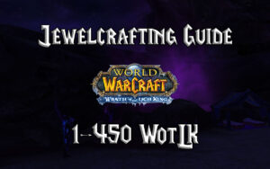 Jewelcrafting Guide 1 450 WotLK 3.3.5a