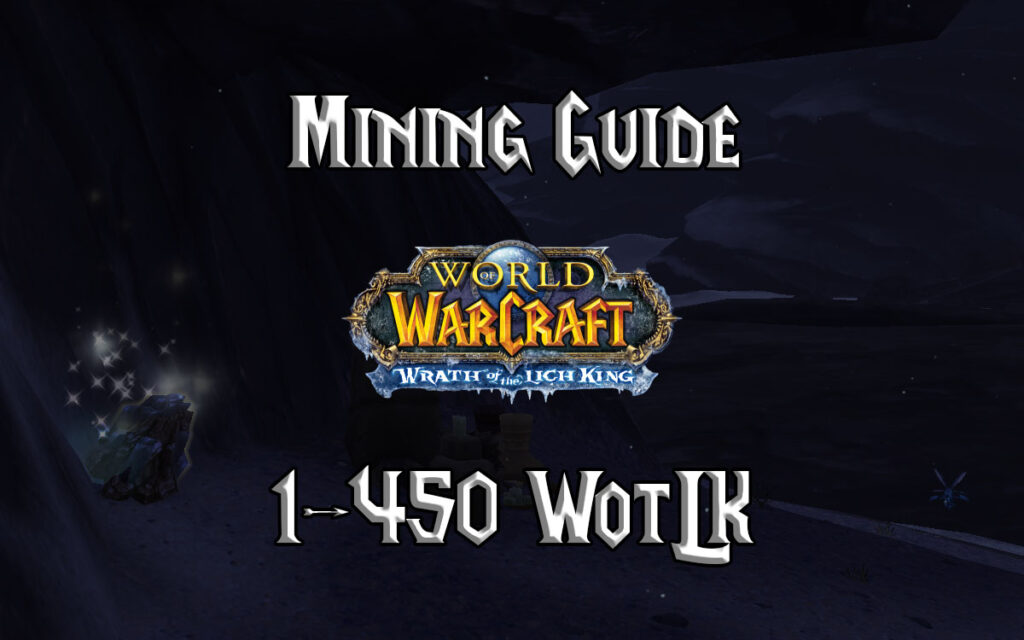Mining Guide 1 450 WotLK 3.3.5a