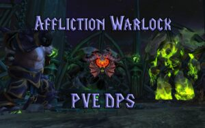 PVE Affliction Warlock DPS Guide WotLK 3.3.5a