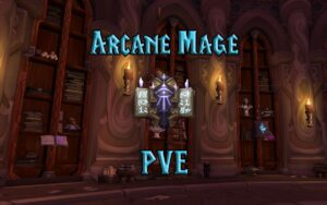 PVE Arcane Mage DPS Guide WotLK 3.3.5a