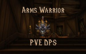 PVE Arms Warrior DPS Guide WotLK 3.3.5a