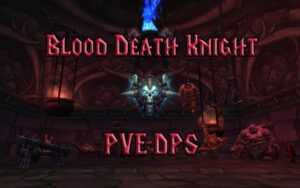 PVE Blood Death Knight DPS Guide WotLK 3.3.5a