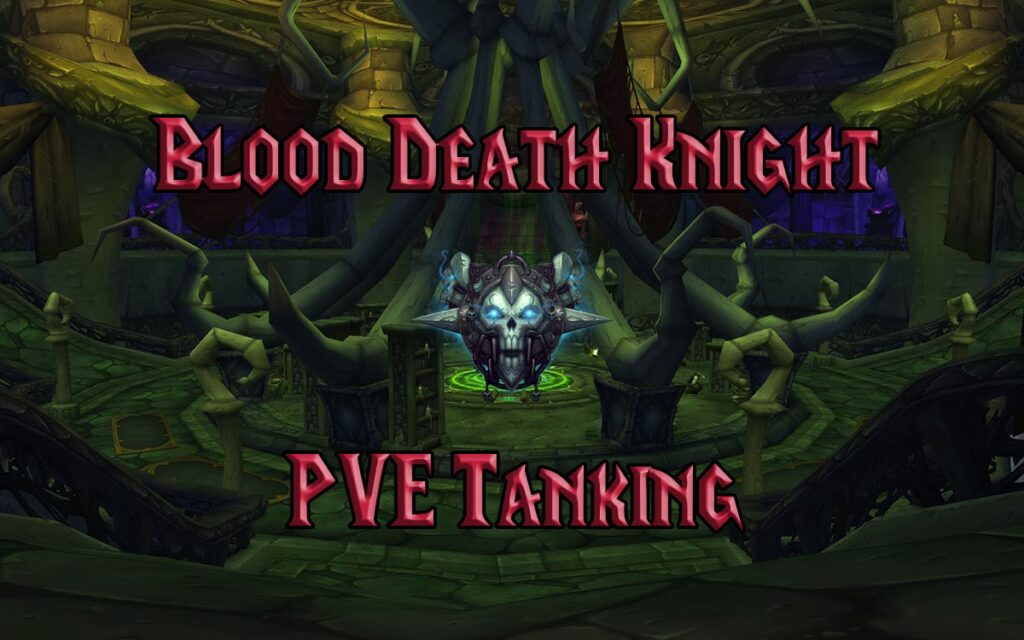 PVE Blood Death Knight Tank Guide WotLK 3.3.5a