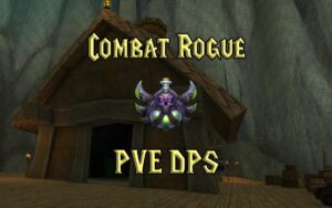 PVE Combat Rogue DPS Guide WotLK 3.3.5a