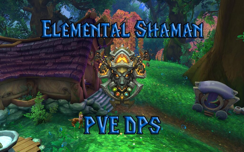 PVE Elemental Shaman DPS Guide WotLK 3.3.5a