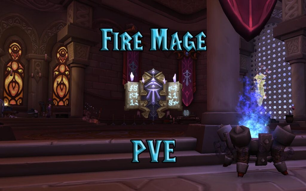 PVE Fire Mage DPS Guide WotLK 3.3.5a