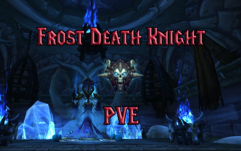 PVE Frost Death Knight DPS Guide WotLK 3.3.5a