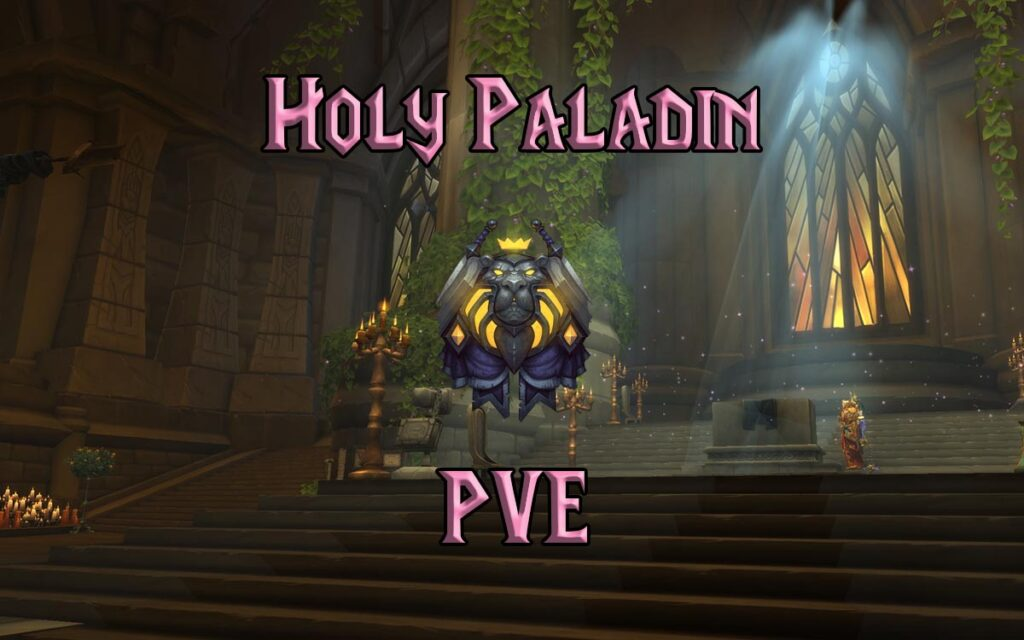 PVE Holy Paladin Healer Guide WotLK 3.3.5a