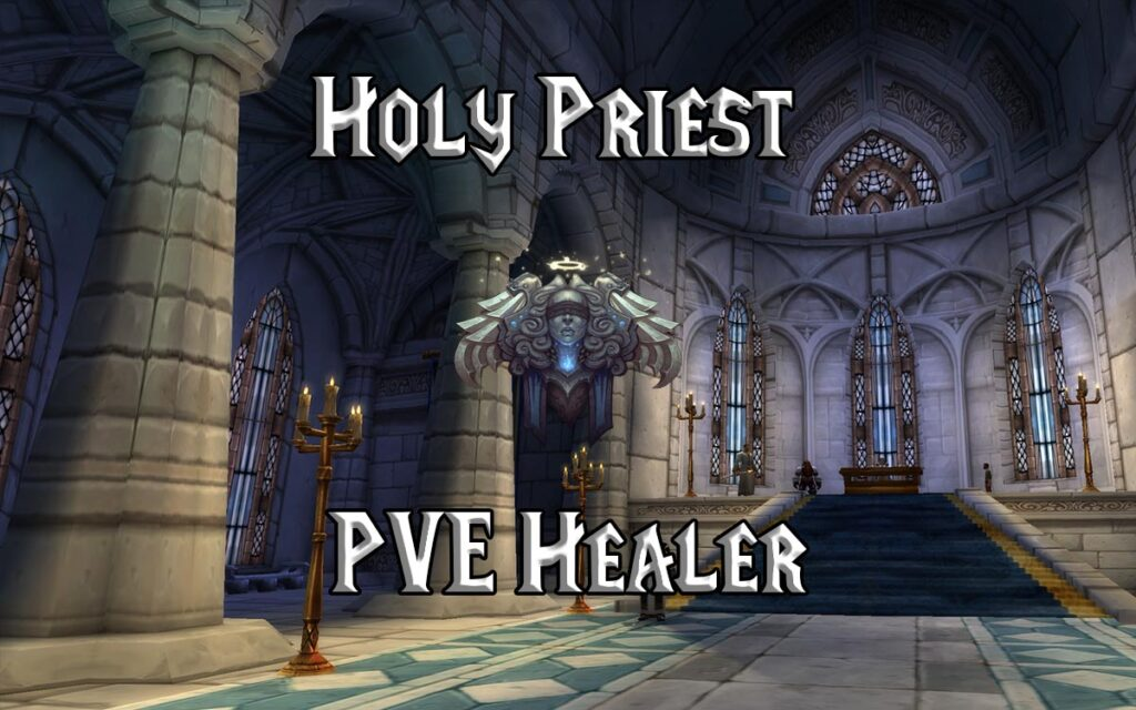 PVE Holy Priest Healer Guide WotLK 3.3.5a