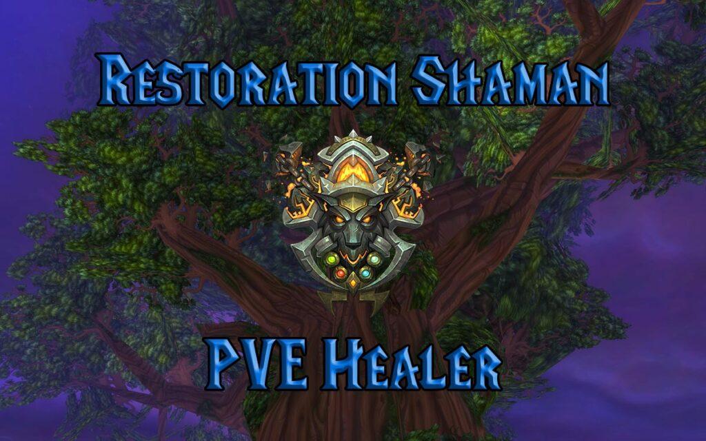 PVE Restoration Shaman Healer Guide WotLK 3.3.5a