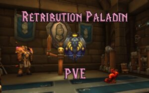 PVE Retribution Paladin DPS Guide WotLK 3.3.5a
