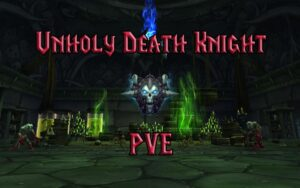 PVE Unholy Death Knight DPS Guide WotLK 3.3.5a