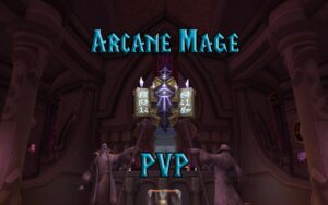 PVP Arcane Mage Guide WotLK 3.3.5a