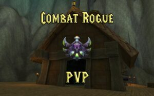 PVP Combat Rogue Guide WotLK 3.3.5a