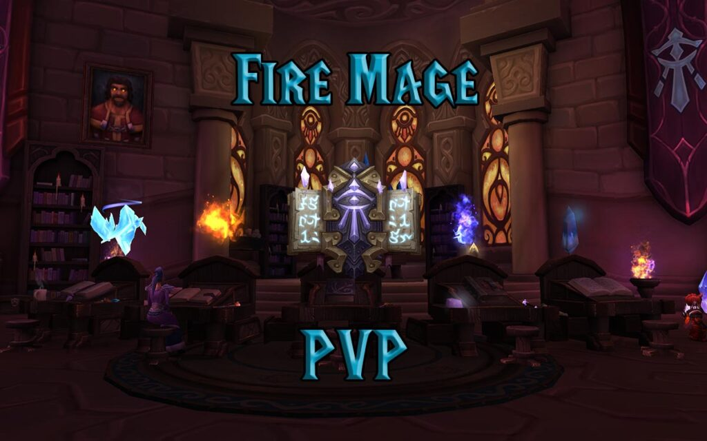 PVP Fire Mage Guide WotLK 3.3.5a