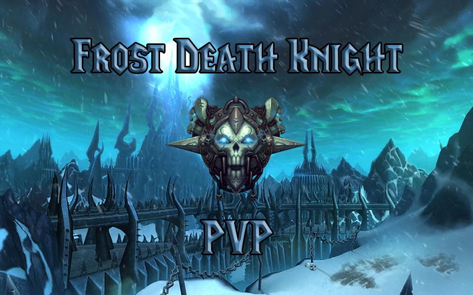 PVP Frost Death Knight Guide WotLK 3.3.5a