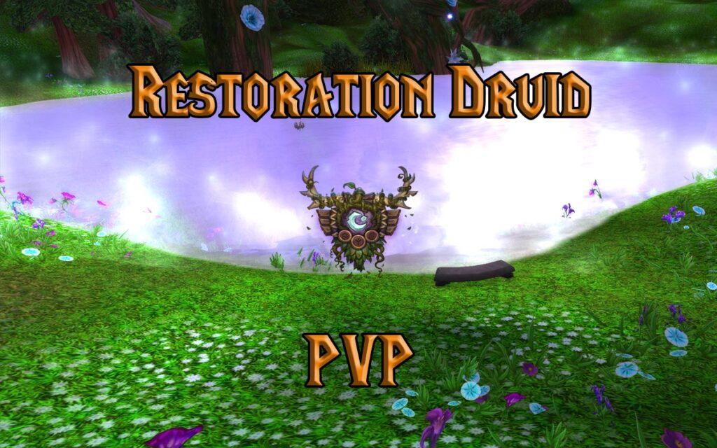 PVP Restoration Druid Guide WotLK 3.3.5a