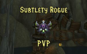 PVP Subtlety Rogue Guide WotLK 3.3.5a