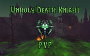 PVP Unholy Death Knight Guide WotLK 3.3.5a