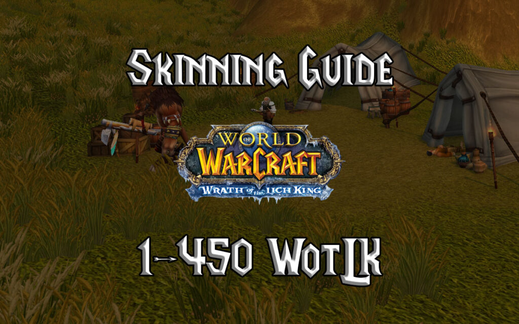 Skinning Guide 1 450 WotLK 3.3.5a