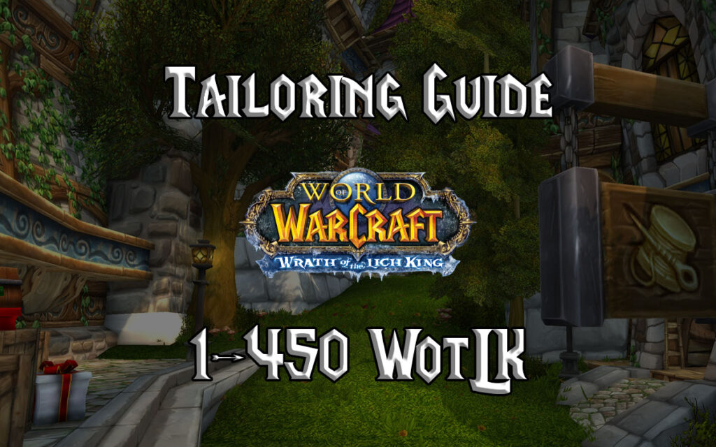 Tailoring Guide 1 450 WotLK 3.3.5a